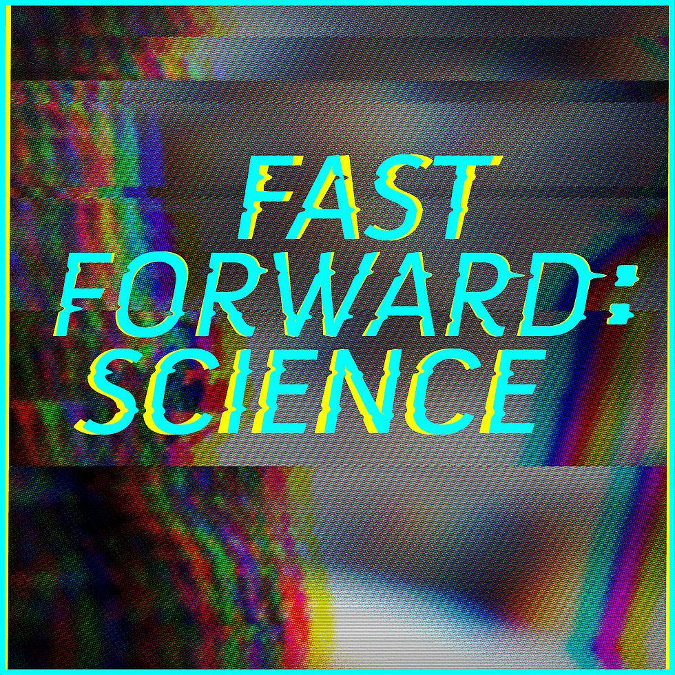 Fast Forward Science